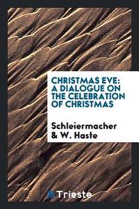 Christmas Eve: A Dialogue on the Celebration of Christmas