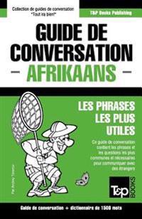 Guide de Conversation Francais-Afrikaans Et Dictionnaire Concis de 1500 Mots