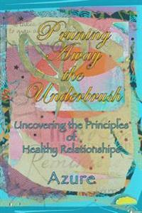 Pruning Away the Underbrush: Uncovering the Principles of Healthy Relationships
