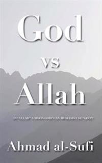 """God Vs Allah: A Cool Muslim's Answers To, """"Is 'Allah' a Moon-God?"""" """"Can Muslims Use 'God'?"""""""