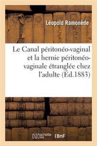 Le Canal Peritoneo-Vaginal Et La Hernie Peritoneo-Vaginale Etranglee Chez L'Adulte