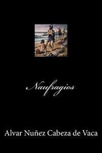 Naufragios (Spanish Edition)