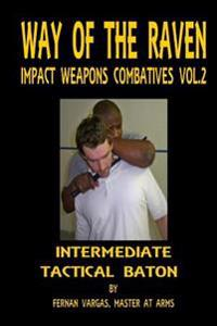 Way of the Raven Impact Weapons Combatives Volume Two