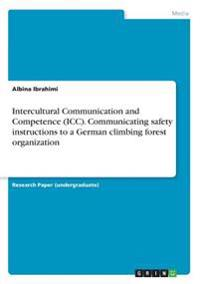 Intercultural Communication and Competence (ICC). Communicating Safety Instructions to a German Climbing Forest Organization