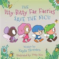 The Itty-Bitty Fae Faeries Save the NICU