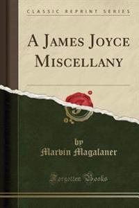 A James Joyce Miscellany (Classic Reprint)