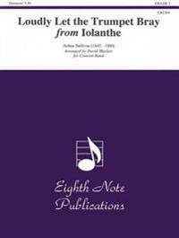 Loudly Let the Trumpet Bray (from Iolanthe): Conductor Score & Parts