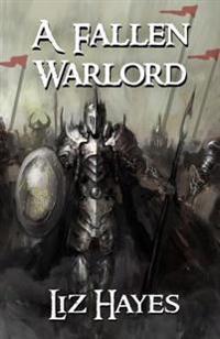 A Fallen Warlord: A Short Novel