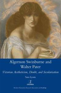 Algernon Swinburne and Walter Pater