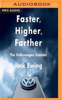Faster, Higher, Farther: The Volkswagen Scandal: The Volkswagen Scandal