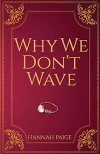 Why We Don't Wave