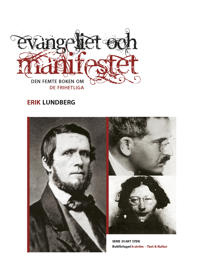 Evangeliet och manifestet : den femte boken om de frihetliga