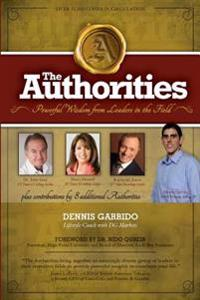 The Authorities - Dennis Garrido: Powerful Wisdom from Leaders in the Field