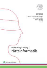 Författningssamling i rättsinformatik : 2017/18