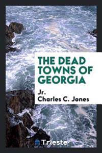 The Dead Towns of Georgia