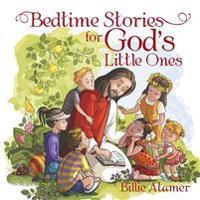 Bedtime Stories for God's Little Ones