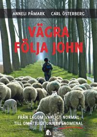 Vägra följa John : från lagom vanligt normal till omåttligt unikt fenomenal