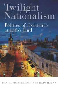 Twilight Nationalism: From Identity Politics to Politics of Existence in a Palestinian-Israeli City