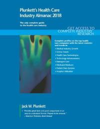 Plunkett's Health Care Industry Almanac 2018