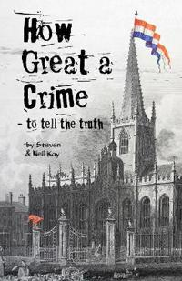 How Great a Crime - to Tell the Truth