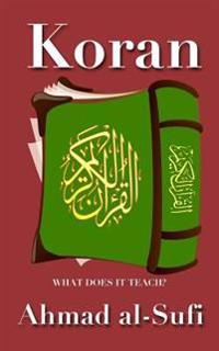Koran: A Cool Muslim's Answers about the Islamic Holy Book