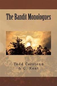 The Bandit Monologues