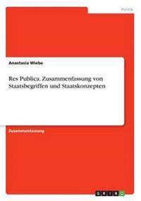 Wiebe, A: Res Publica. Zusammenfassung von Staatsbegriffen u
