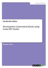 Development of pavement blocks using waste PET bottles