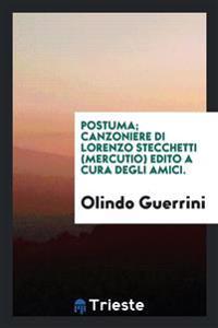 Postuma; Canzoniere Di Lorenzo Stecchetti (Mercutio) Edito a Cura Degli Amici.