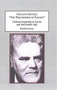 "Giovanni Gentile ""the Philosopher of Fascism"""