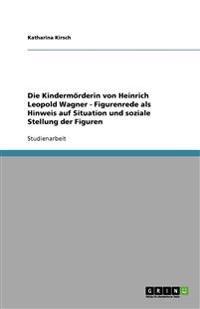 Die Kindermörderin von Heinrich Leopold Wagner - Figurenrede als Hinweis auf Situation und soziale Stellung der Figuren