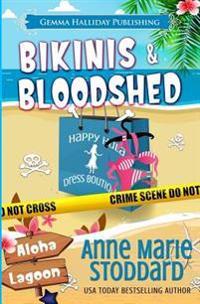 Bikinis & Bloodshed: A Kaley Kalua Aloha Lagoon Mystery