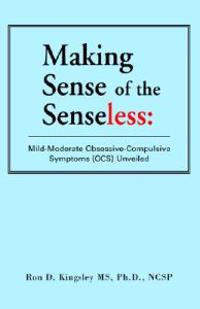 Making Sense of the Senseless