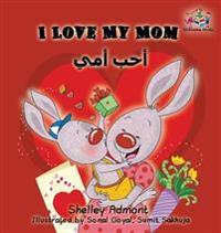 I Love My Mom: English Arabic Bilingual Children's Book