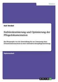 Entbürokratisierung und Optimierung der Pflegedokumentation