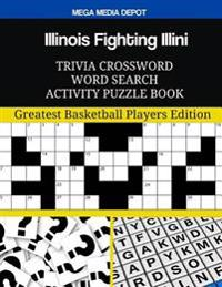 Illinois Fighting Illini Trivia Crossword Word Search Activity Puzzle Book