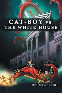 Cat-Boy vs. the White House