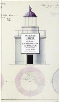 Sveriges fyrar : originalritningar 1678-1902 / Lighthouses of Sweden : original drawings
