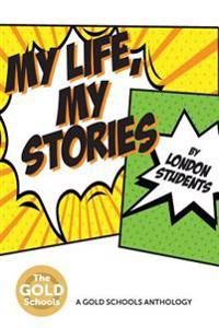 My Life, My Stories: The Gold Schools Anthology
