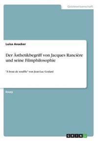 Der Ästhetikbegriff von Jacques Rancière und seine Filmphilosophie