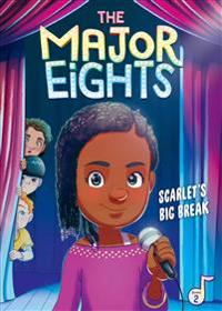 The Major Eights 2: Scarlet's Big Break