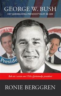 George W. Bush : det amerikanska presidentvalet 2000