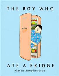The Boy Who Ate a Fridge