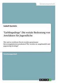 """""""Lieblingsdinge"""". Die soziale Bedeutung von Artefakten für Jugendliche"""