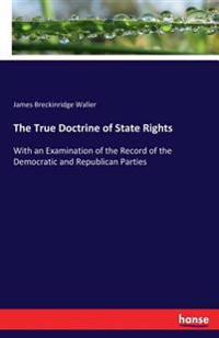 The True Doctrine of State Rights