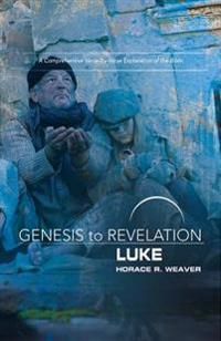 Genesis to Revelation: Luke Participant Book: A Comprehensive Verse-By-Verse Exploration of the Bible