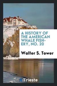 A History of the American Whale Fishery, No. 20
