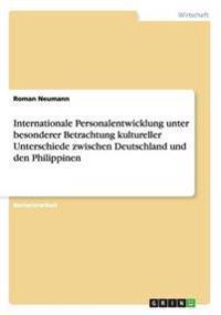 Internationale Personalentwicklung Unter Besonderer Betrachtung Kultureller Unterschiede Zwischen Deutschland Und Den Philippinen