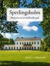 Sperlingsholm - Historien om ett halländskt gods