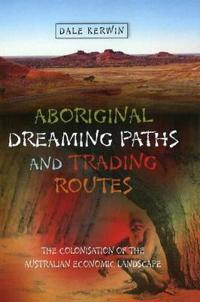 Aboriginal Dreaming Paths and Trading Ways